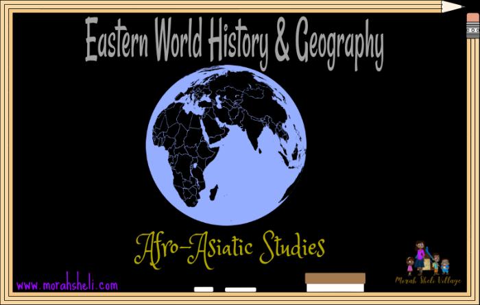 Eastern World History & Geo 2018-2019 ~ Afro-Asiatic Studies